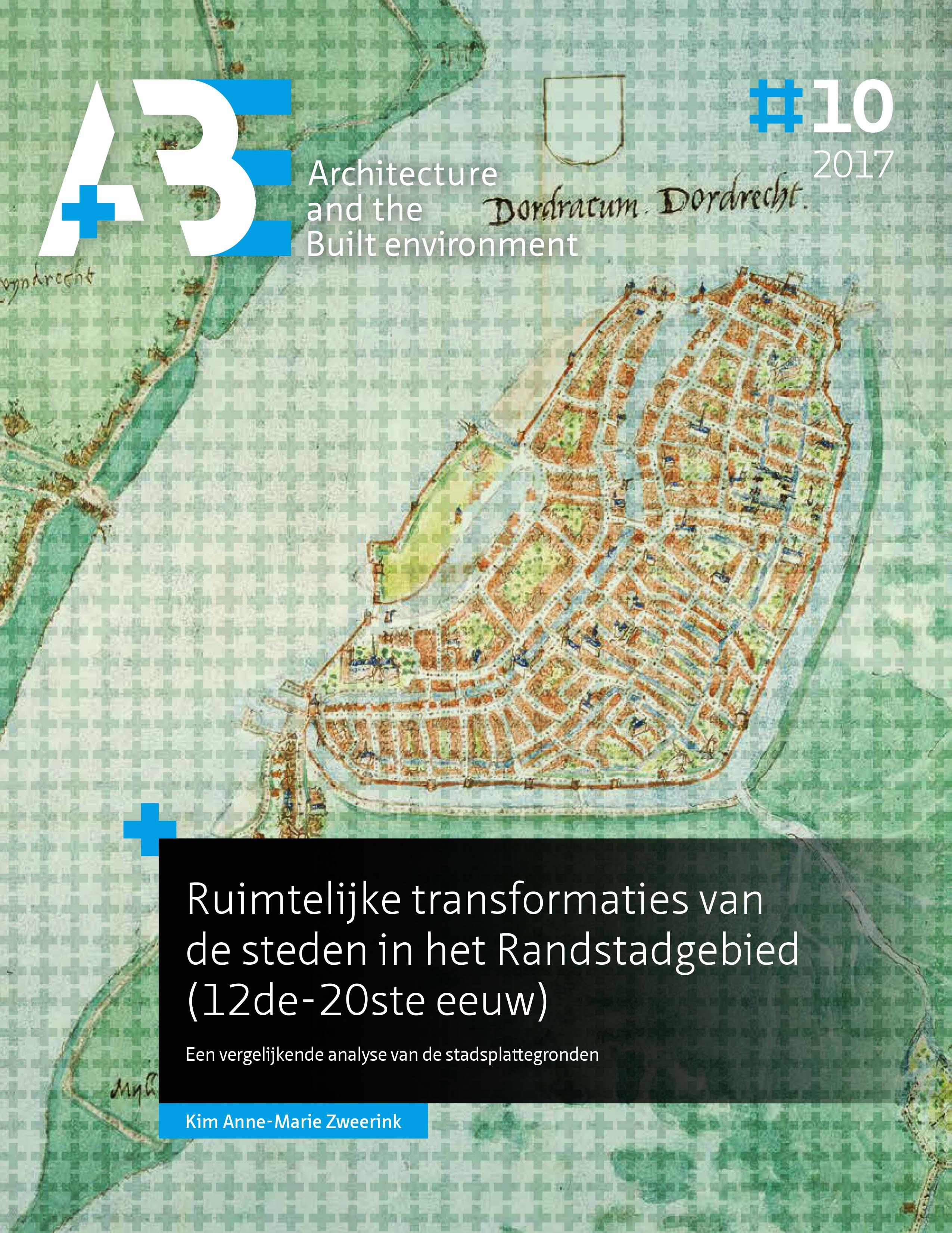 View No. 10 (2017): Ruimtelijke transformaties van de steden in het Randstadgebied (12de-20ste eeuw)