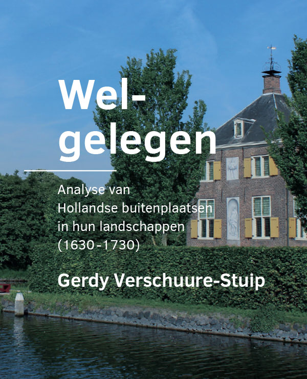 View No. 7 (2019): Welgelegen | Analyse van Hollandse buitenplaatsen in hun landschappen (1630-1730)