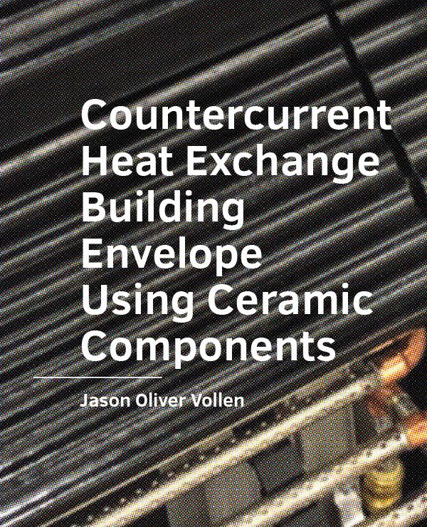 View No. 05 (2020): Countercurrent Heat Exchange Building Envelope Using Ceramic Components