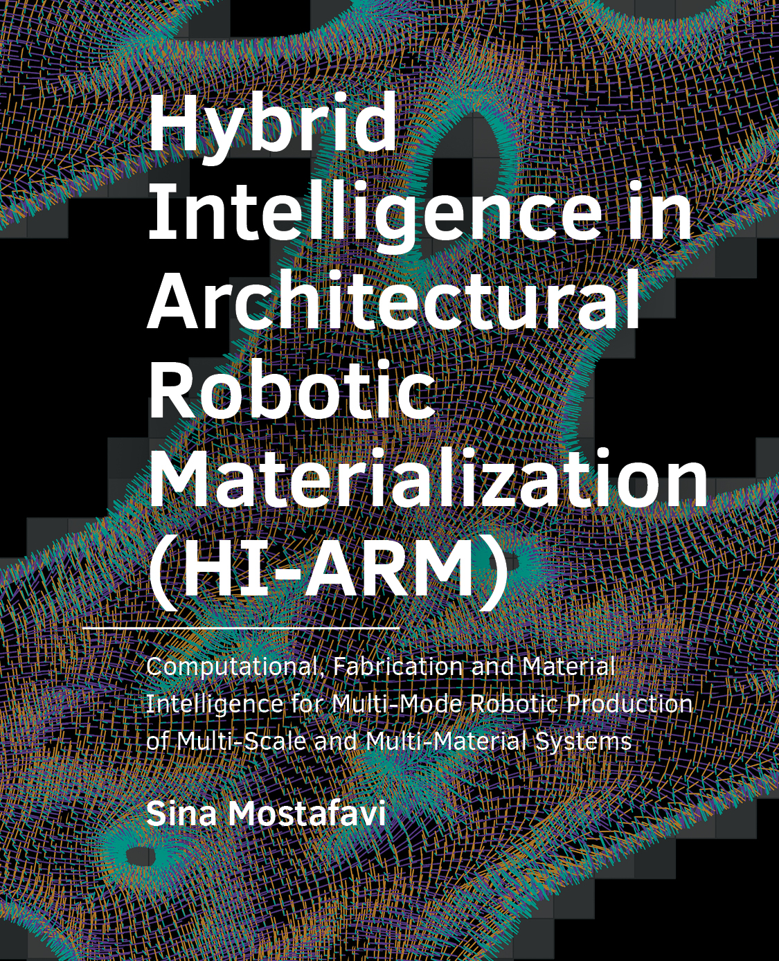View No. 12 (2021): Hybrid Intelligence in Architectural Robotic Materialization (HI-ARM)