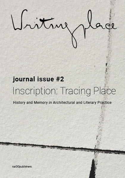 View No. 2 (2018): Inscriptions: Tracing Place. History and Memory in Architectural en Literary Practice