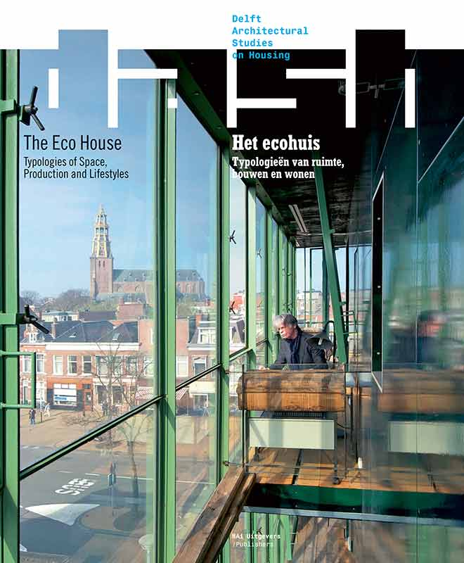 View No. 07 (2012): The Eco House: Typologies of Space, Production and Lifestyles