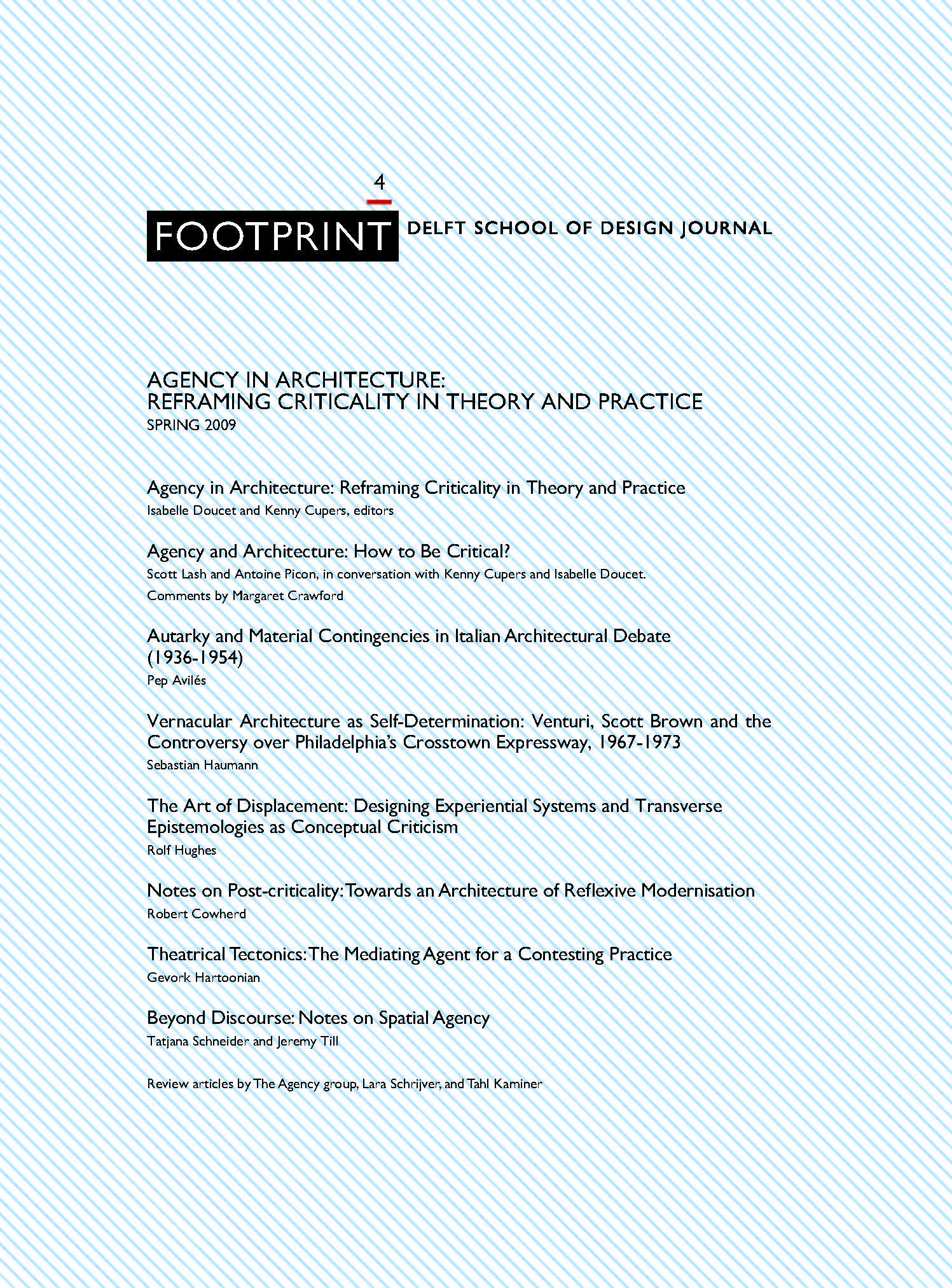 View Issue # 4   Spring 2009   Agency in Architecture: Reframing Criticality in Theory and Practice